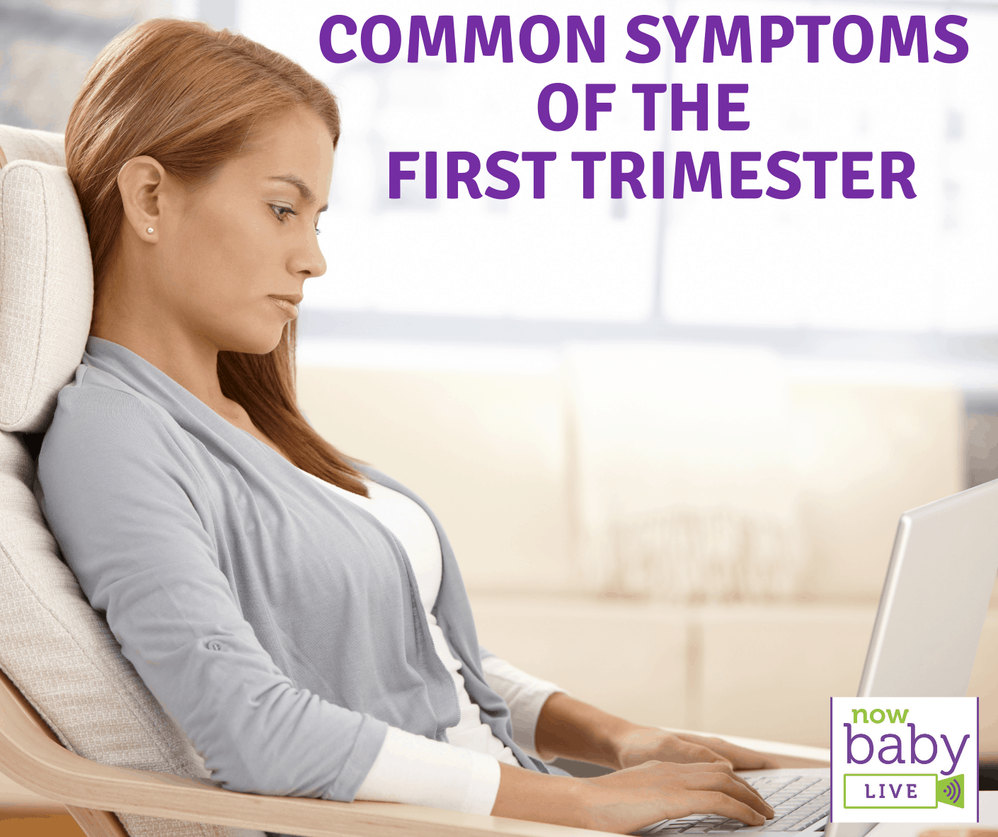 Coping with Common Symptoms of the First Trimester