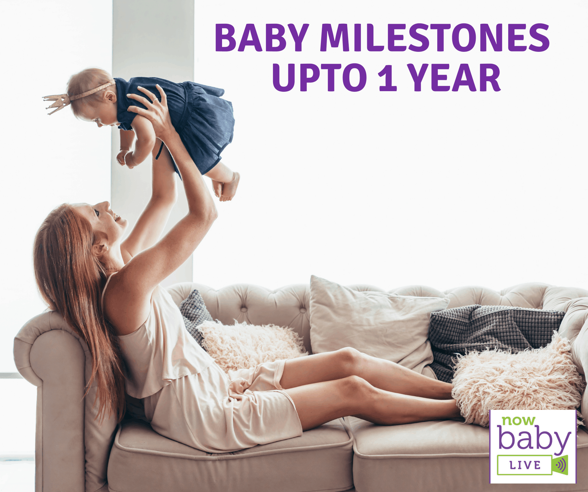 Baby Milestones Up To 1 year